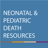 Neonatal and Pediatric Death Resources